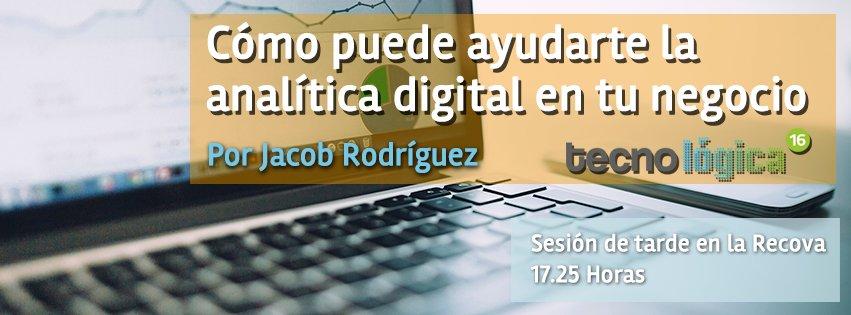 Cómo puede ayudarte la analítica digital en tu negocio - Por Jacob Rodríguez - Tecnologica.jpg