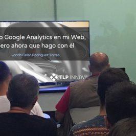 Tengo Google Analytics en mi Web, pero ahora que hago con él |TLP Tenerife
