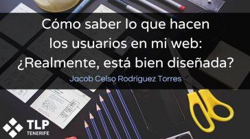Xelso - Cómo saber lo los usuarios en mi web Realmente, Está bien diseñada - Diseño Web Tenerife