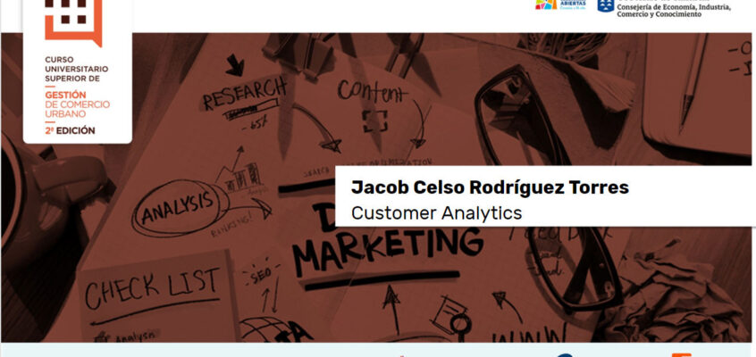 Customer Analytics: Curso Universitario Superior de Gestión de Comercio Urbano
