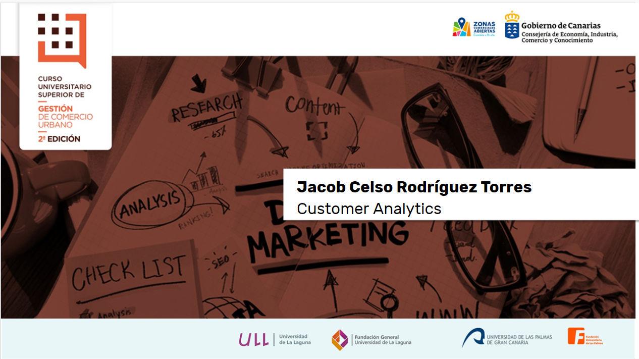 Customer Analytics - Curso Universitario Superior de Gestión de Comercio Urbano - Jacob Rodriguez Torres